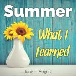 5 Things I Learned ThisSummer